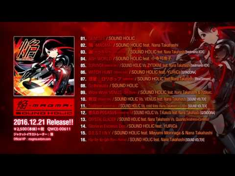 【Album preview】焔 -MAGMA- / SOUND HOLIC�.12.21 Release】