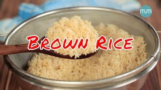 How to cook Brown Rice perfectly | Easy Recipes