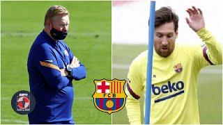 REVOLUCIÓN O DESASTRE Ronald Koeman debuta con el Barcelona, ¿jugará Lionel Messi? | Fuera de Juego