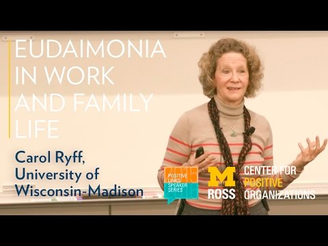 Eudaimonia in work and family life: Findings and reflections - Positive Links Speaker Series
