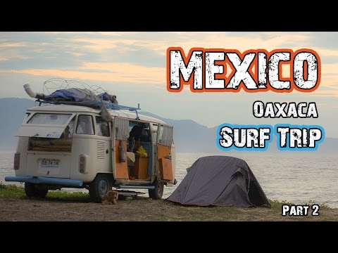 Mexico Surf Trip - Oaxaca (part 2) - Hasta Alaska - S03E14