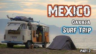 MEXICO SURF TRIP - OAXACA (part 2) - Hasta Alaska - S03E14