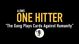 "Dinner with Schmucks Podcast - One Hitter, Ep 3 ""Game Night: Cards Against Humanity"""
