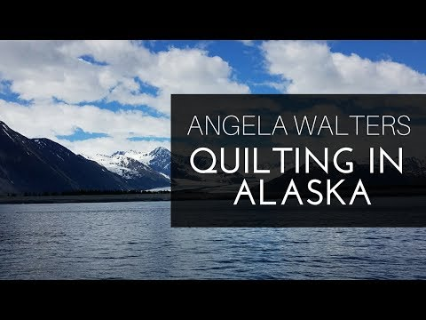 "Quilting In Alaska - The ""Daytime Quilt Show"""