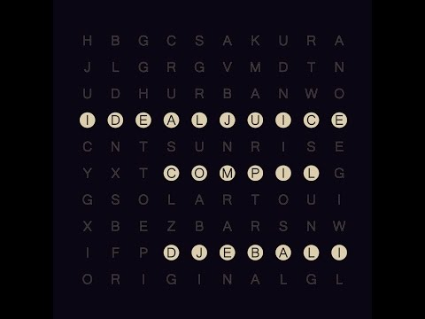 Djebali - Ideal Juice Compilation ((djebali)) [Full Album]