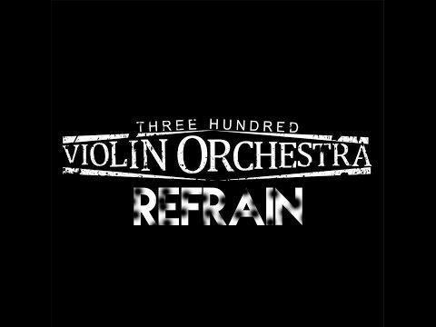 300 Violin Orchestra (Refrain - Ringtone)