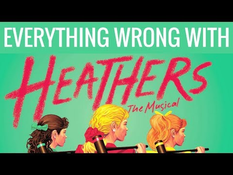 Everything Wrong with Heathers: The Musical (but not really)