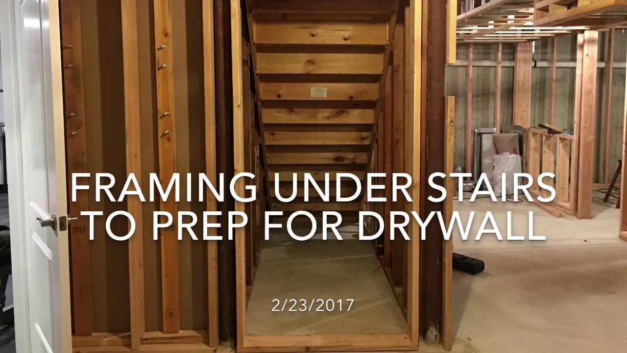 Finishing My Basement   Framing Under Stairs To Prep For Drywall