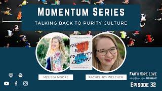 Episode 32–Talking Back to Purity Culture with Rachel Joy Welcher