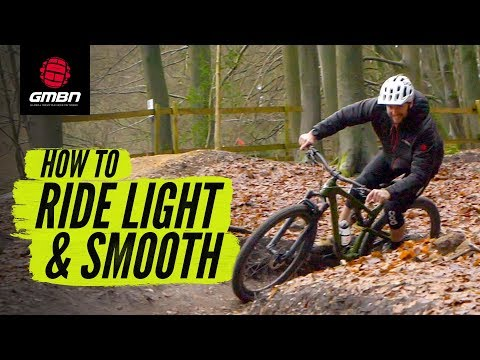 How To Ride Light & Smooth On Your Mountain Bike | MTB Skills