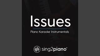 Issues (Originally Performed By Julia Michaels) (Piano Karaoke Version)