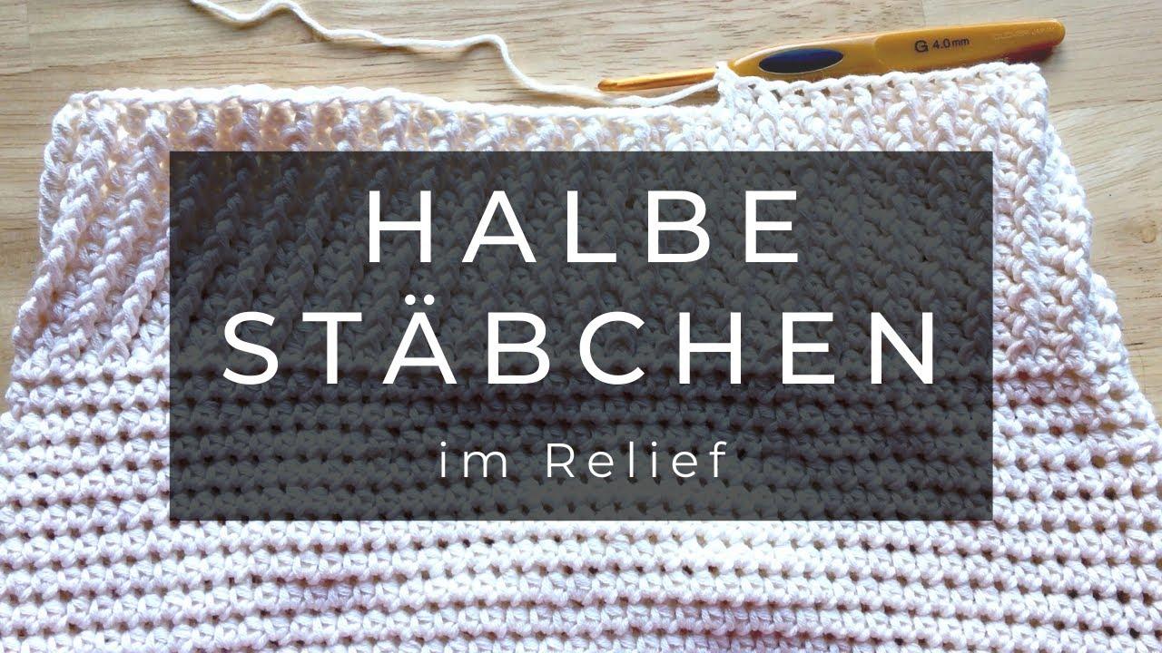 Halbe Stäbchen Im Relief Grundkurs Häkeln Linkshänder Youtube