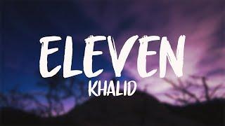 Khalid - Eleven (8D AUDIO)