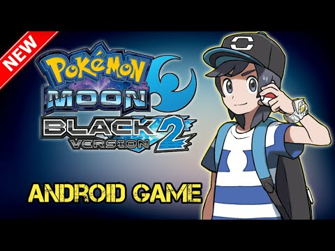 [74MB] Pokemon New Game! Pokemon Moon Black Version 2 Download For Android !