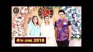 Good Morning Pakistan - Umair Laghari & Sadaf umair - 4th June 2018 - Top Pakistani Show