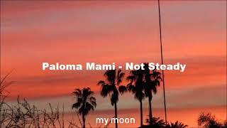 not steady paloma mami letra