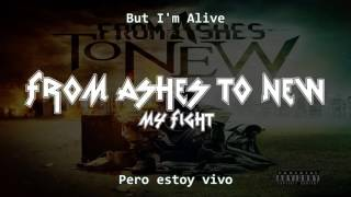 Repeat youtube video From Ashes to New   My Fight Lyrics + Sub Español
