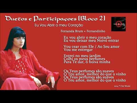 Eu Vou Abrir o Meu Coração - Fernanda Brum e Fernandinho [Duetos e Participações] Bloco 2 (HD)