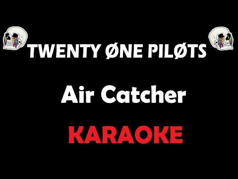 Twenty One Pilots - Air Catcher(Karaoke)