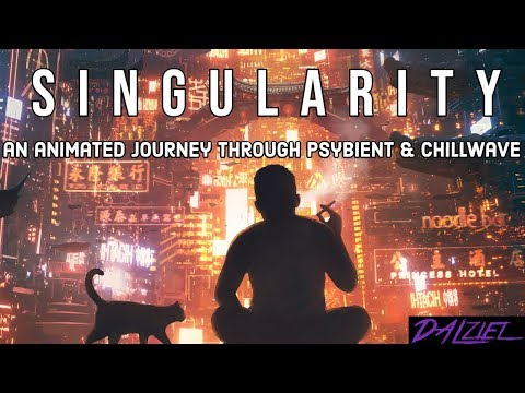 Singularity - Mix (Psybient - Chillwave with animated cyberpunk art) Mp3