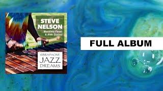 Vibraphone Jazz Dreams vol. 1 - Steve Nelson - Instrumental Jazz All Best Music