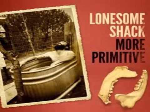 Lonesome Shack - More Primitive (full album)