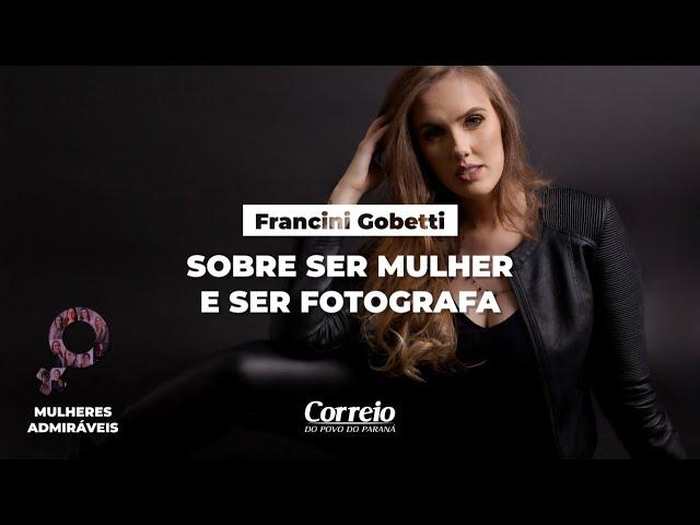 Entevista com Francini Gobetti: