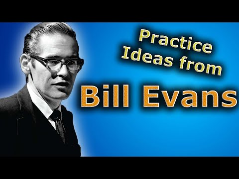 How To Practice Jazz - Advice From Bill Evans