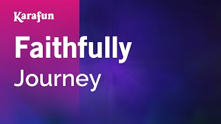 Faithfully - Journey | Karaoke Version | KaraFun