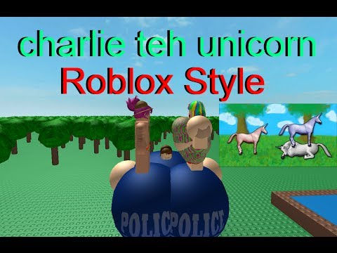 Charlie Teh Unicorn (ROBLOX VERSION)