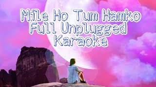 Mile Ho Tum Hamko; Unplugged Karaoke; Guitar