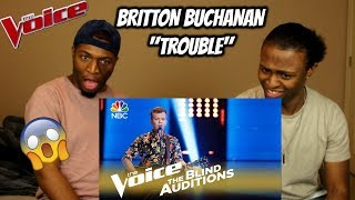 "The Voice 2018 Blind Audition - Britton Buchanan: ""Trouble"" (REACTION)"