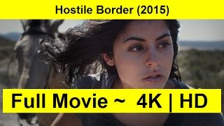 Hostile Border Full Length'MOVIE 2015