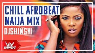 🔥 Chill Afrobeat 2020 Naija Mix Vol 1 - Dj Shinski [Wizkid, Davido, Rema, Tiwa Savage, Simi, Joeboy]