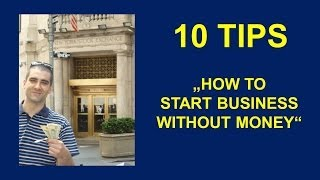 How to start business without money or capital - 10 Tips