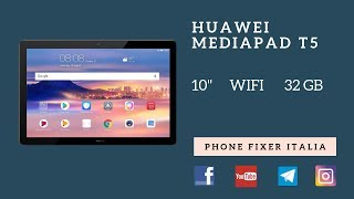 Huawei MediaPad T5 10, WIFI - TABLET BEST BUY, recensione by PHONE FIXER ITALIA