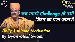 Challenges Make You Invincible | TBG Shorts | Gyanvatsal Swami Motivational Speech (Hindi)