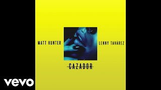 Matt Hunter, Lenny Tavárez - Cazador (Audio)