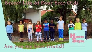 Are You My Best Friend? | Secret Life of 4 Year Olds | HomeStyle