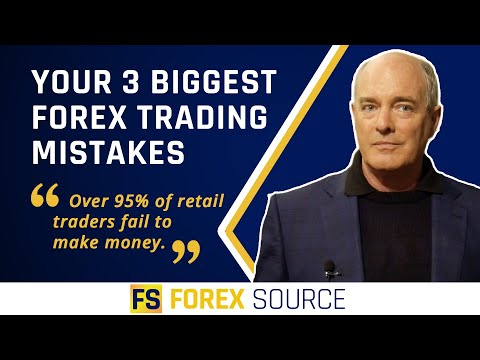 Your 3 Biggest Forex Trading Mistakes