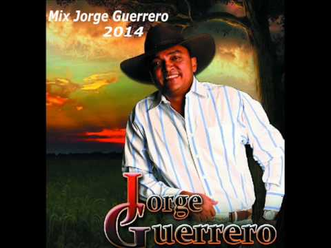 Mix Jorge Guerrero exitos 2014
