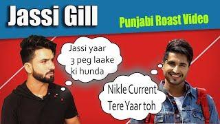 Jassi Gill | Nikle currant Song | Punjabi Roast Video | Aman Aujla