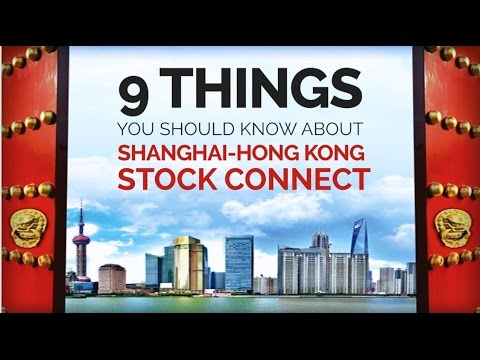 9 Things to Know About Shanghai-Hong Kong Stock Connect