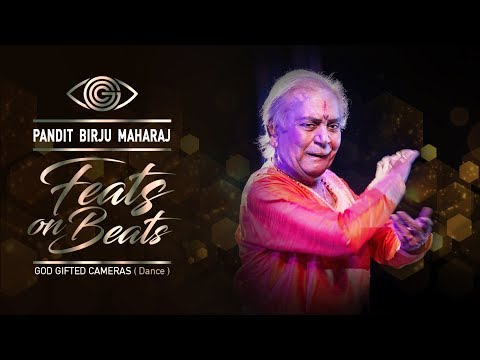 | Pandit Birju Maharaj | | Kathak | | Feats on Beats | | God Gifted Cameras |