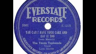 The Texas Tophands W/ Leon Merritt - You Can't Have Your Cake & Eat It Too