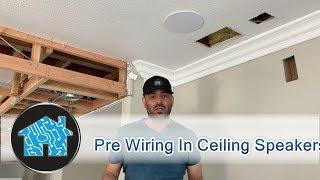 Pre Wiring In Ceiling Speakers