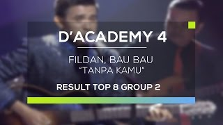 Fildan, Bau Bau - Tanpa Kamu (D'Academy 4 Top 8 Result Group 2)