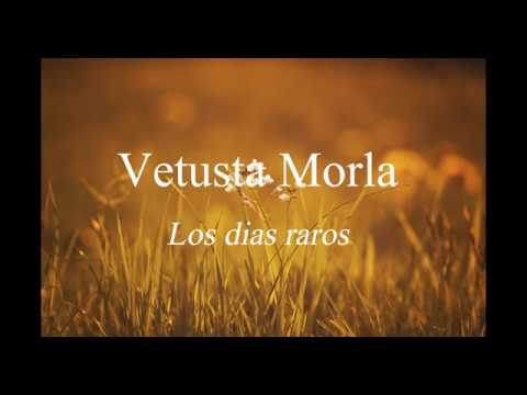 Vetusta Morla -  Los días raros (Letra)