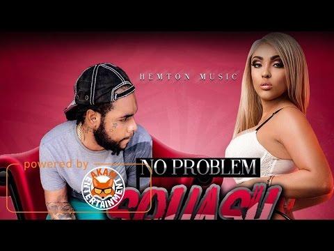 Squash - No Problem (Raw) April 2017