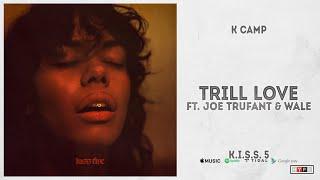 """K CAMP - """"Trill Love"""" Ft. Joe Trufant & Wale (KISS 5)"""